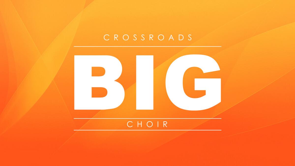 Crossroads Big Choir