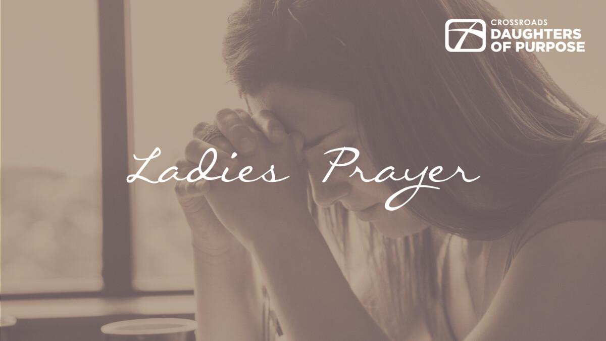Daughters of Purpose   Ladies Prayer