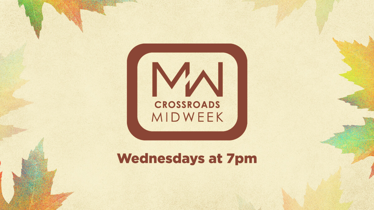 Crossroads Midweek
