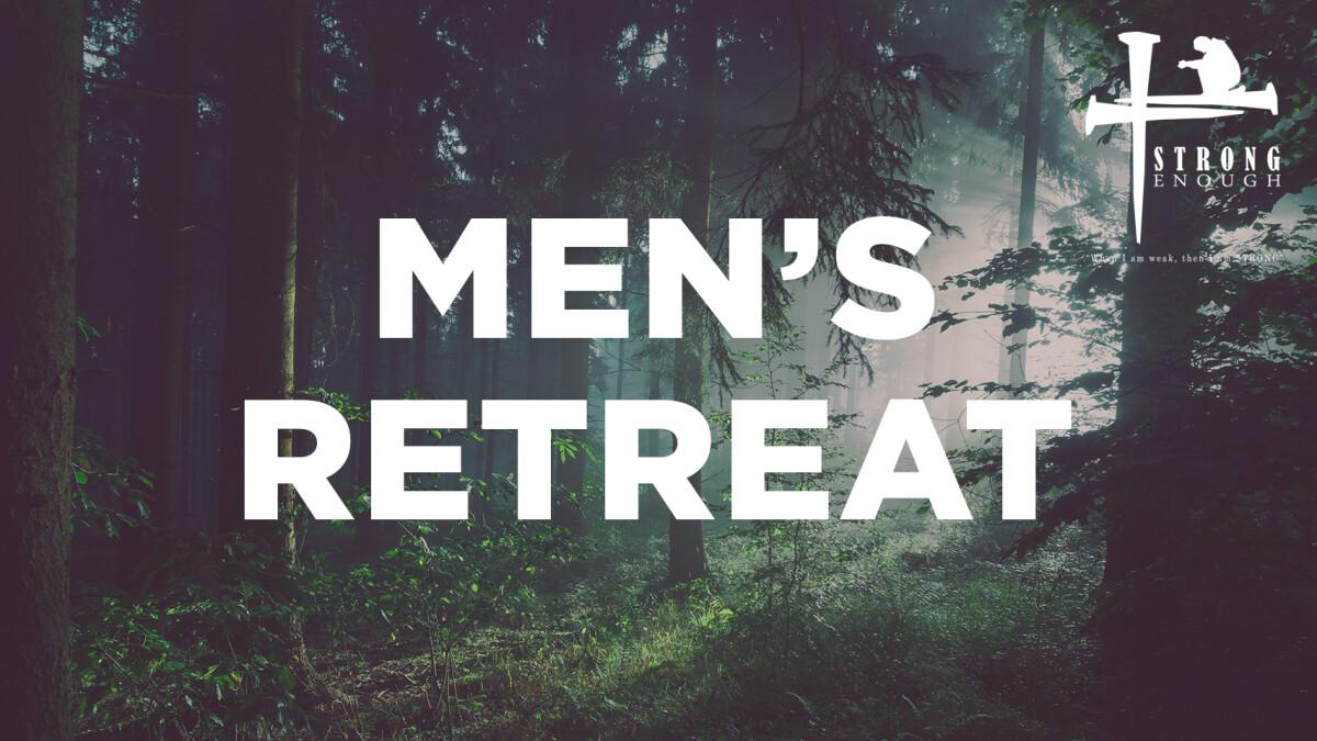 Strong Enough Men's Retreat