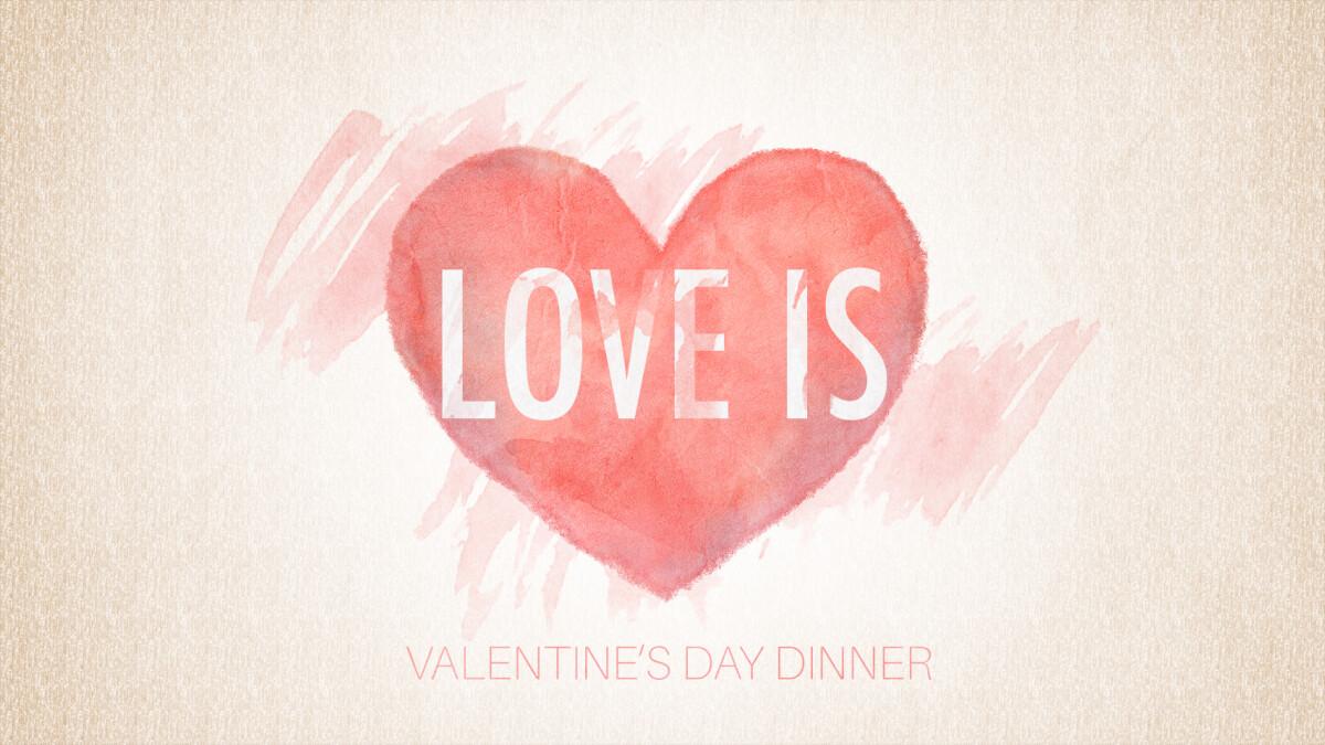 Love Is | Valentine's Day Dinner