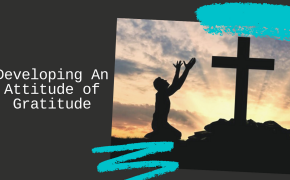 Developing An Attitude of Gratitude